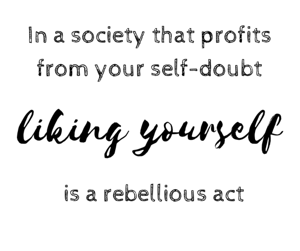 Copy of In a society that profits from your self-doubt.png