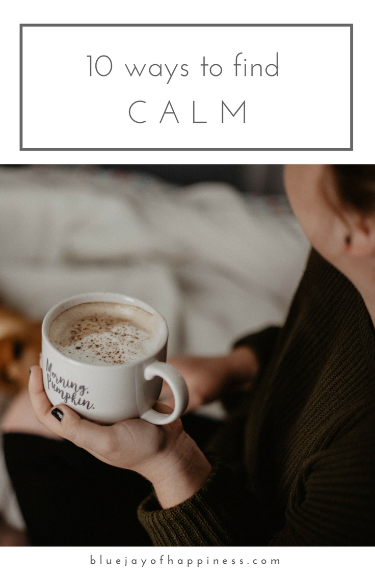10 ways to find calm in your day