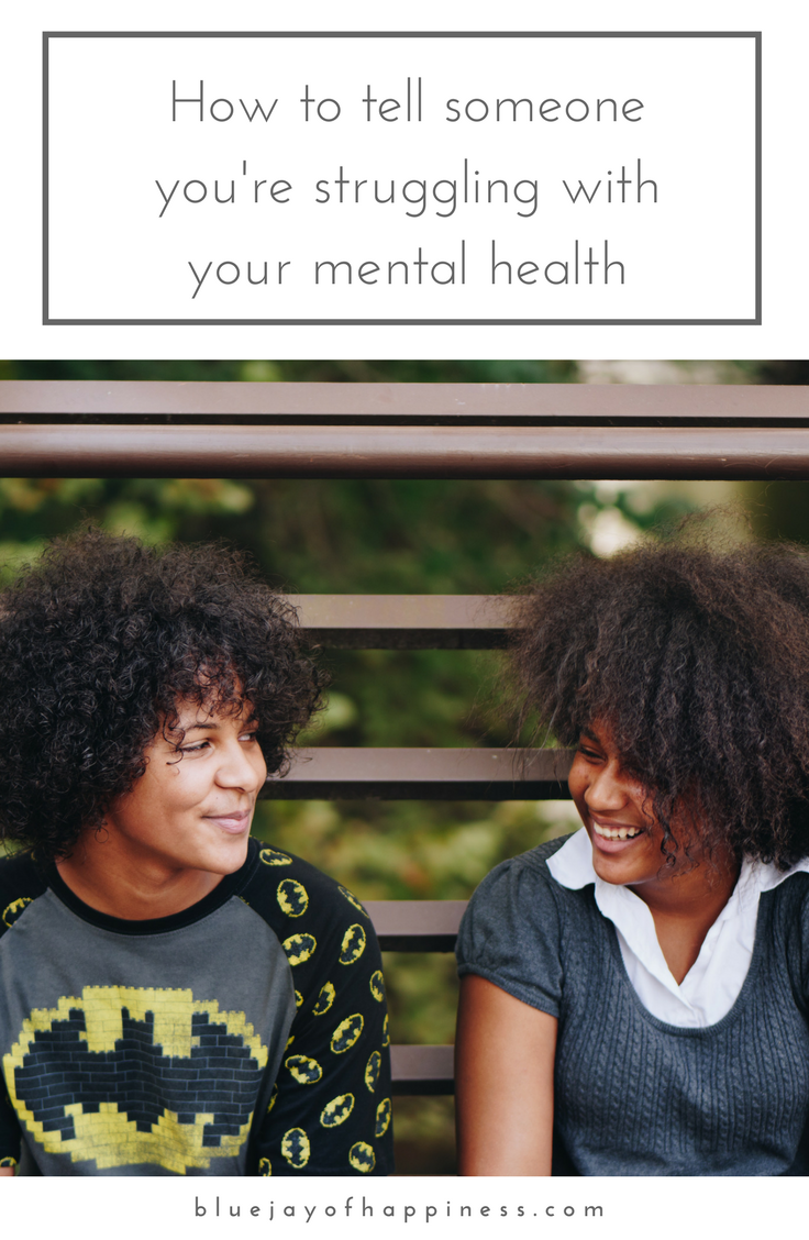 How to tell someone you're struggling with your mental health