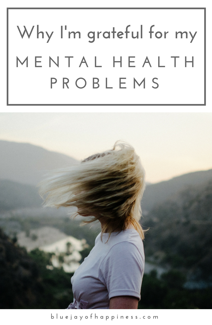 Why I'm grateful for my mental health problems.