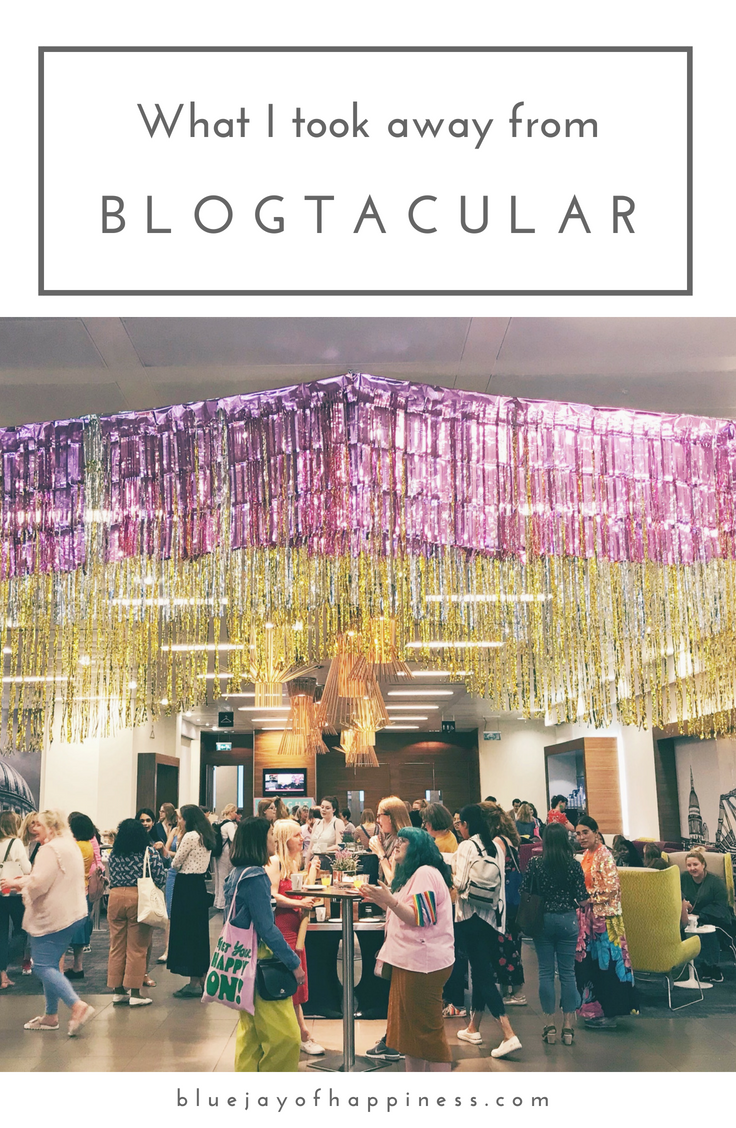What I took away from Blogtacular 2018