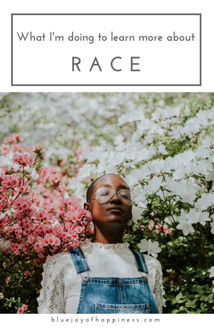 What I'm doing to learn more about race