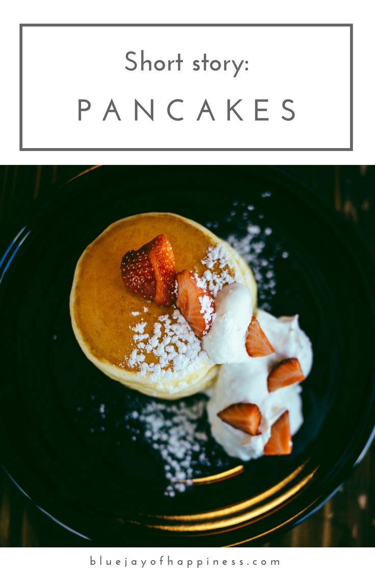 Short story: Pancakes