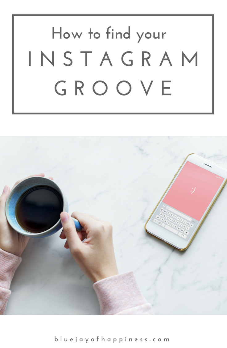 How to find your Instagram groove