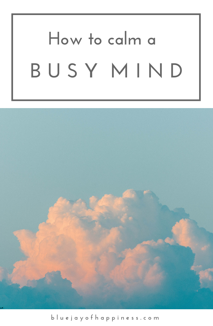 How to calm a busy mind