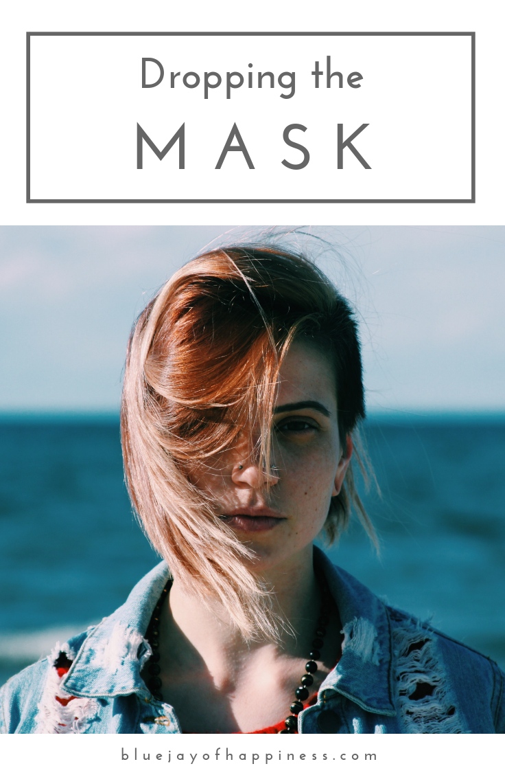 Dropping the mask and being honest about your feelings