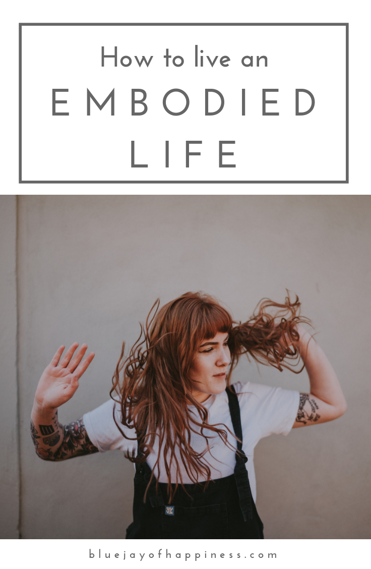 How to live an embodied life