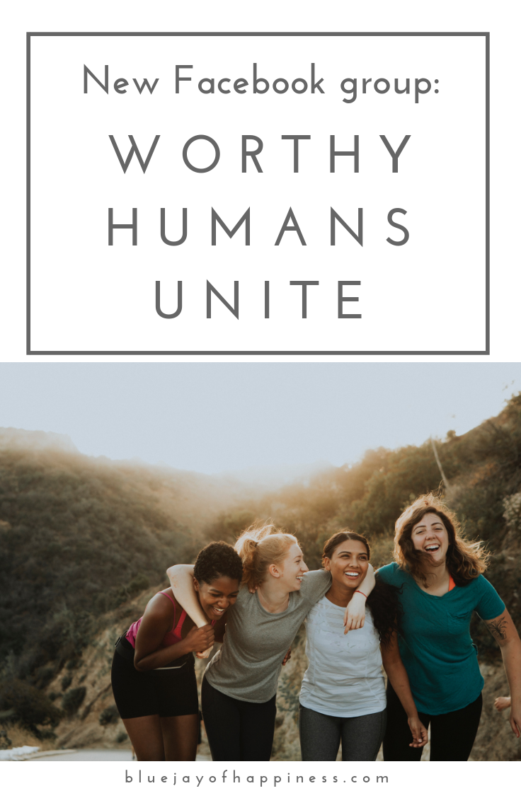 New Facebook group - Worthy Humans Unite