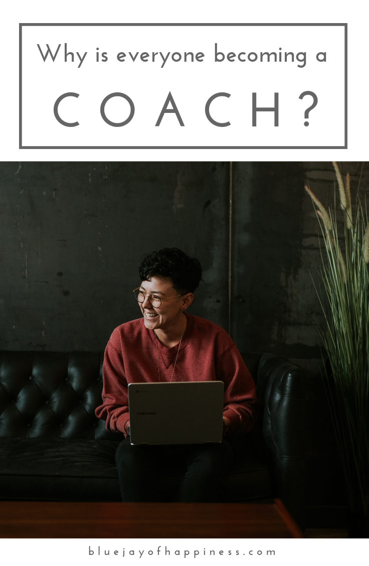 Why is everyone becoming a coach?