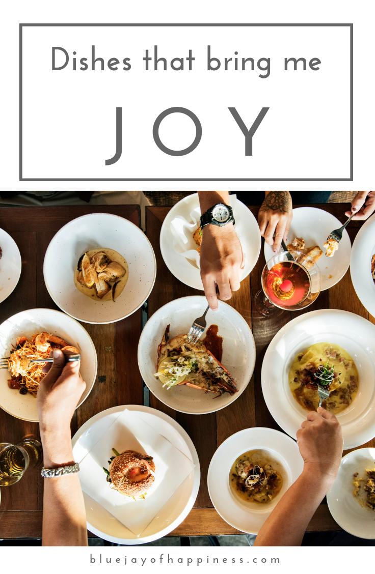 Dishes that bring me joy