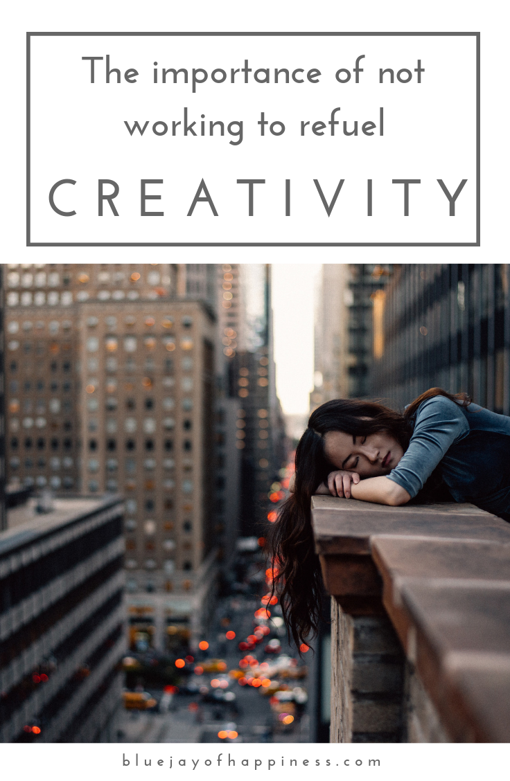 The importance of not working to refuel creativity