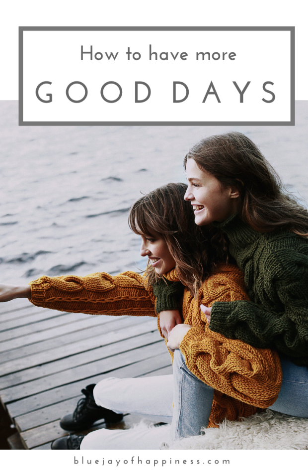 How to have more good days